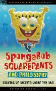 SpongeBob SquarePants and Philosophy: Soaking Up Secrets Under the Sea!
