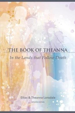 The Book of Theanna, Updated Edition: In the Lands that Follow Death