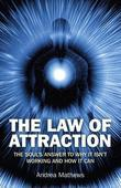 The Law of Attraction: The Souls Answer to Why It isn't Working and How it Can