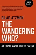 The Wandering Who: A Study of Jewish Identity Politics