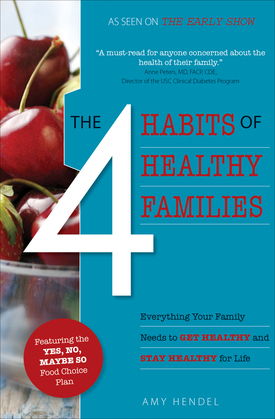 The 4 Habits of Healthy Families: Everything Your Family Needs to Get Healthy and Stay Healthy for Life / Featuring the Yes, No, Maybe