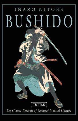Bushido: The Classic Portrait of Samurai Martial Culture