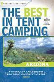 The Best in Tent Camping: Arizona: Arizona