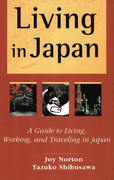Living in Japan: A Guide to Living, Working, and Traveling in Japan