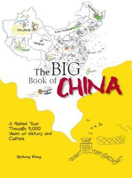 The Big Book of China: A Guided Tour Through 5,000 Years of History and Culture