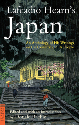 Lafcadio Hearn's Japan: An Anthology of his Writings on the Country and it's People