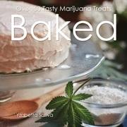 Baked: Over 50 Tasty Marijuana Treats