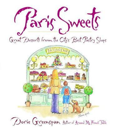Paris Sweets: Great Desserts From the City's Best Pastry Shops