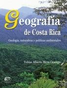 Geografía de Costa Rica. Geología, naturaleza y políticas ambientales