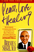 Peace, Love and Healing: Bodymind Communication &amp; the Path to Self-Healing: An Exploration