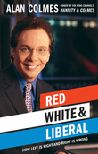 Red, White & Liberal: How Left Is Right & Right Is Wrong