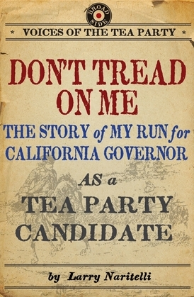 Don't Tread on Me: The Story of My Run for California Governor as a Tea Party Candidate