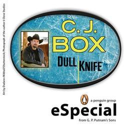 Dull Knife: A Joe Pickett Short Story: A Penguin eSpecial from G.P. Putnam's Sons