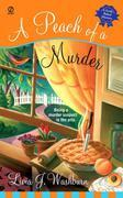 A Peach of a Murder: A Fresh-Baked Mystery