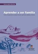 Aprender a ser familia. Familias monoparentales con jefatura femenina: significados, realidades y dinámicas
