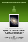 Summary of Theodore P. Snow's Exploring a Dynamic Universe; an Introduction to Astronomy