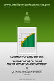 Summary of Carl Boyer's History of the Calculus and its Conceptual Development