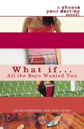 What If . . . All the Boys Wanted You