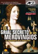 El Grial Secreto de los Merovingios.