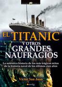El Titanic y otros grandes naufragios