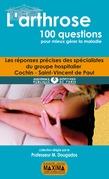 L'arthrose - 100 questions pour mieux gérer la maladie
