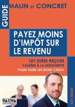 Guide malin et concret pour payer moins d'impôt sur le revenu