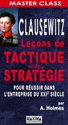 Clausewitz - Leçons de tactique et de stratégie pour réussir l'entreprise du XXIe siècle