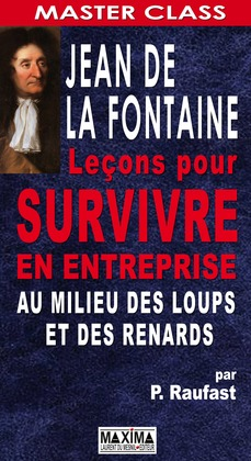 Jean de La Fontaine - Leons pour survivre en entreprise au milieu des loups et des renards