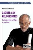 Gagner aux prud'hommes - Guide complet juridique et pratique