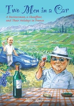 Two Men In a Car (A Businessman, a Chauffeur, and Their Holidays in France)