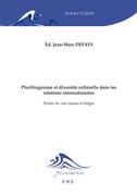 Plurilinguisme et diversité culturelle dans les relations internationales