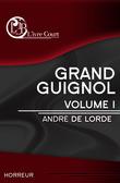 Grand Guignol, vol.1