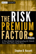 The Risk Premium Factor: A New Model for Understanding the Volatile Forces That Drive Stock Prices