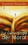 Zur Genealogie der Moral (Vollständige Ausgabe)