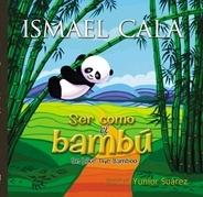 Ser como el bambú -  Bilingüe