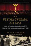 La última cruzada del Papa (The Pope's Last Crusade - Spanish Edition)