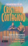 Conviértase en un cristiano contagioso guía del participante