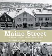 Maine Street: Faces and Stories from a Small Town