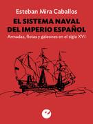 El sistema naval del Imperio español