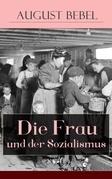 Die Frau und der Sozialismus (Vollständige Ausgabe)