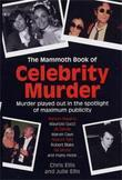 The Mammoth Book of Celebrity Murders