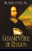 Gedanken über die Religion (Vollständige deutsche Ausgabe - Teil 1&2)