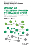 Modeling and Visualization of Complex Systems and Enterprises: Explorations of Physical, Human, Economic, and Social Phenomena