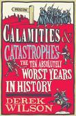 Calamities and Catastrophes