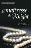 Tout ou rien, tome 1 - La maîtresse de Knight
