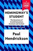 Hemingway's Student: The Devotions of Arnold Samuelson, Assistant and Acolyte
