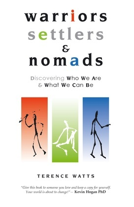 Warriors, Settlers and Nomads: Discovering who we are & what we can be