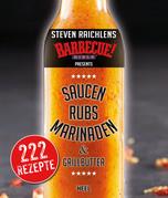 Steven Raichlens Barbecue Bible: Saucen, Rubs, Marinaden & Grillbutter