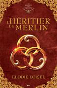 Le secret des druides, tome 1 - L'héritier de Merlin
