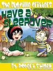 Have a Sleepover. A Bugville Critters Picture Book!
